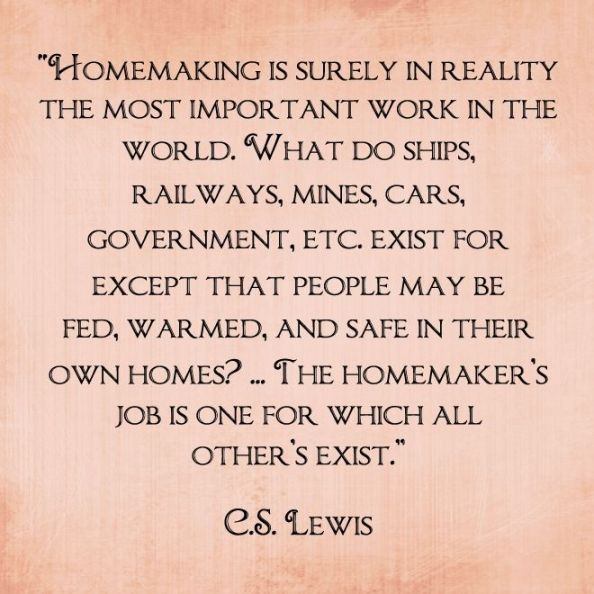 cs lewis quote homemaking                                                                                                                                                                                 More