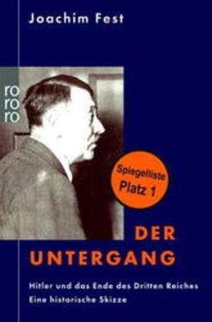 Fest, Joachim: Der Untergang: Hitler und das Ende des Dritten Reiches; eine historische Skizze, 2002 (943.0E3 Fes)