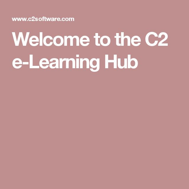 Welcome to the C2 e-Learning Hub