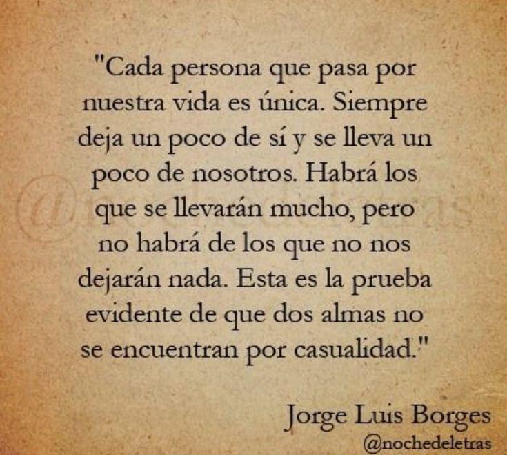 """""""... dos almas no se encuentran por casualidad..."""" #Borges"""