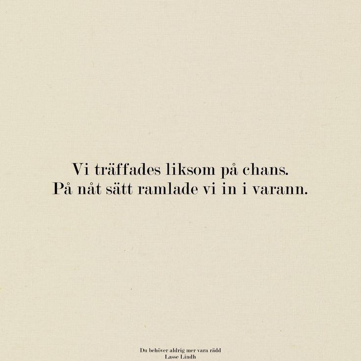vi träffades liksom på chans. Lasse Lindh
