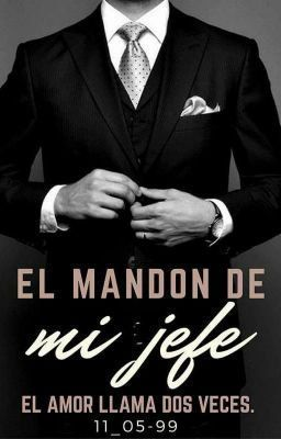 Lee Borracho de la historia El Mandon De Mi Jefe por 11_05-99tk (Por siempre ) con 1,241 lecturas. masquemijefe, wattys...