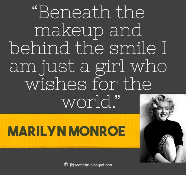"Marilyn Monroe Quote, ""Beneath the makeup and behind the smile I am just a girl who wishes for the world."""