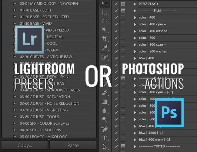 Post Processing: Adobe Lightroom Presets Or Photoshop Actions?
