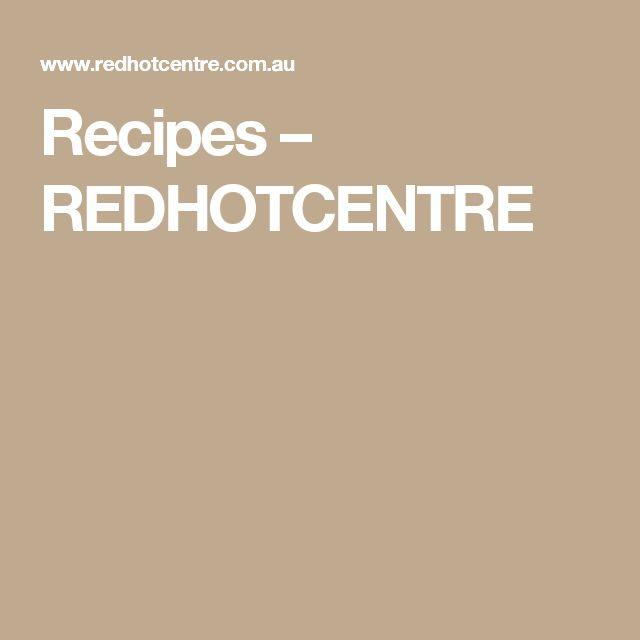 Recipes – REDHOTCENTRE