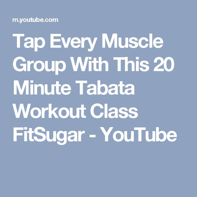 Tap Every Muscle Group With This 20 Minute Tabata Workout Class FitSugar - YouTube