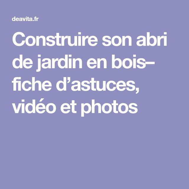 Construire Son Abri De Jardin En Boisu2013 Fiche Du0027astuces, Vidéo Et Photos