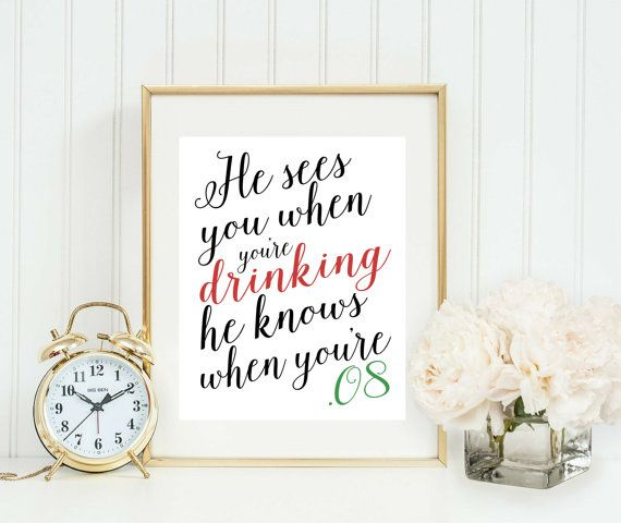 Christmas Party Decor - Funny Christmas Quote Printable - He Sees You When You're Drinking - Christmas Decor - Holiday Party Decoration