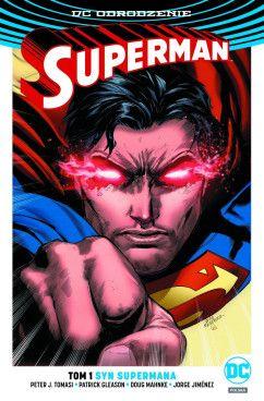 """Peter J. Tomasi & Patrick Gleason (sc.), Jorge Jiménez & Doug Mahnke & Mick Gray & Jaime Mendoza & Patrick Gleaşon (rys.), """"Superman #1: Syn Supermana"""", Egmont Polska, 2017."""