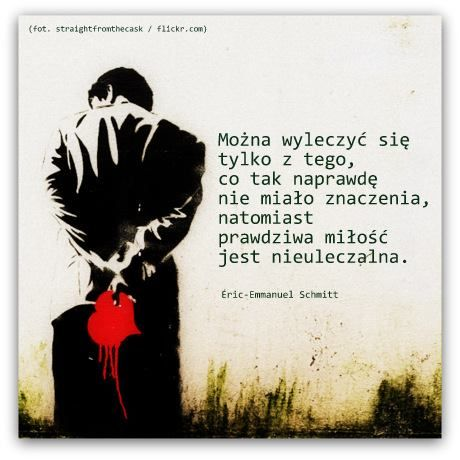 Eric-Emmanuel Schmitt o miłości. #cytat #cytaty