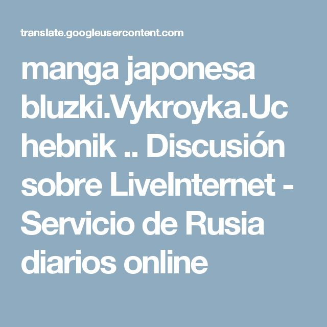 manga japonesa bluzki.Vykroyka.Uchebnik .. Discusión sobre LiveInternet - Servicio de Rusia diarios online