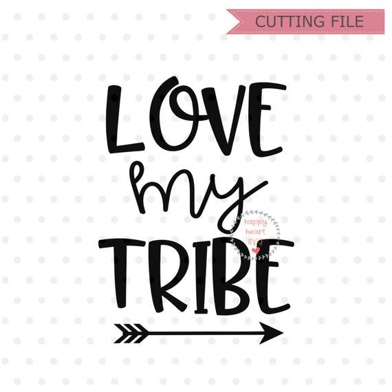 Download Love My Tribe svg Raising My Tribe SVG Raising Arrows svg ...