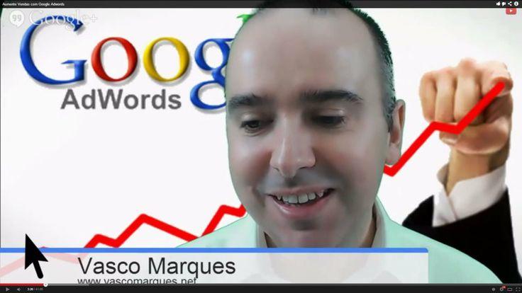 Aumente Vendas com Google Adwords Mais info http://vascomarques.com/?s=hangout