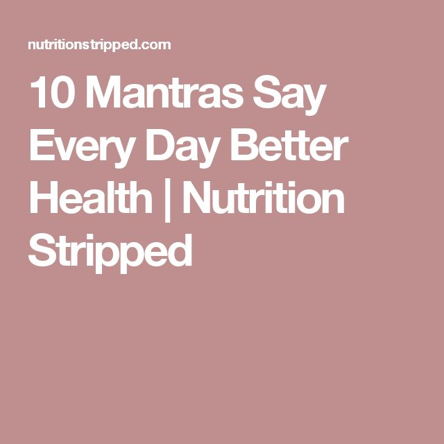 10 Mantras Say Every Day Better Health   Nutrition Stripped