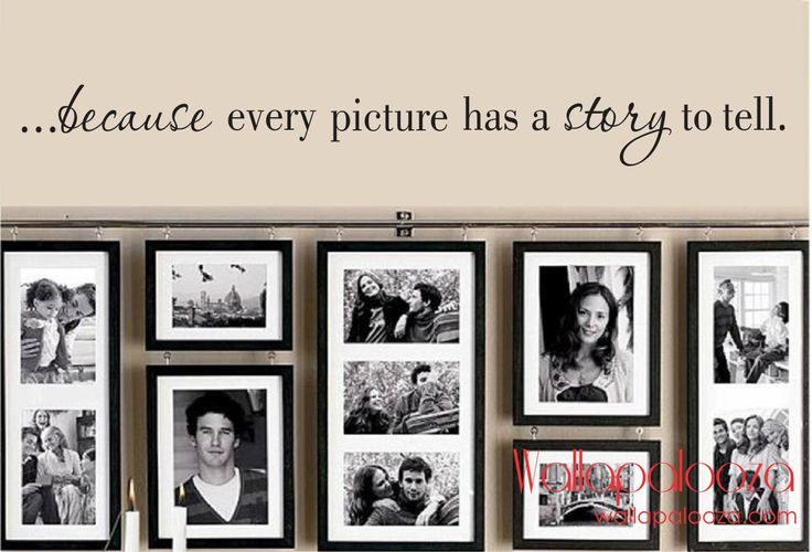 Saying and layout../ Family Wall Decal - because every picture has a story to tell - Family Room Decal - Family wall decal by WallapaloozaDecals on Etsy https://www.etsy.com/listing/127001042/family-wall-decal-because-every-picture