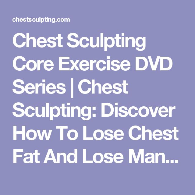 Workouts To Lose Chest Fat Best 5 Recommended By Experts: 17 Best Ideas About How To Grow Muscle On Pinterest