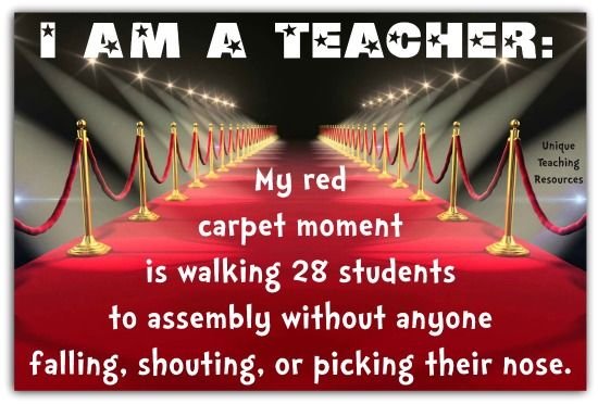 Red carpet moment for teacher.  Download a FREE printable PDF page & large JPEG file (1705 x 1154) of this quote, and many more, on Unique Teaching Resources.
