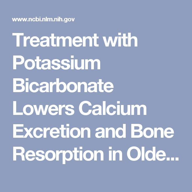 Treatment with Potassium Bicarbonate Lowers Calcium Excretion and Bone Resorption in Older Men and Women