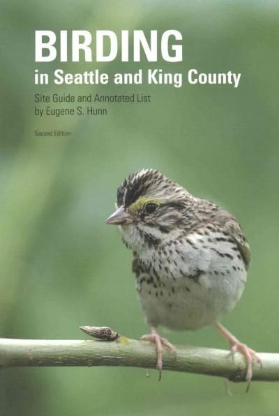 Birding in Seattle and King County: Site Guide and Annotated List
