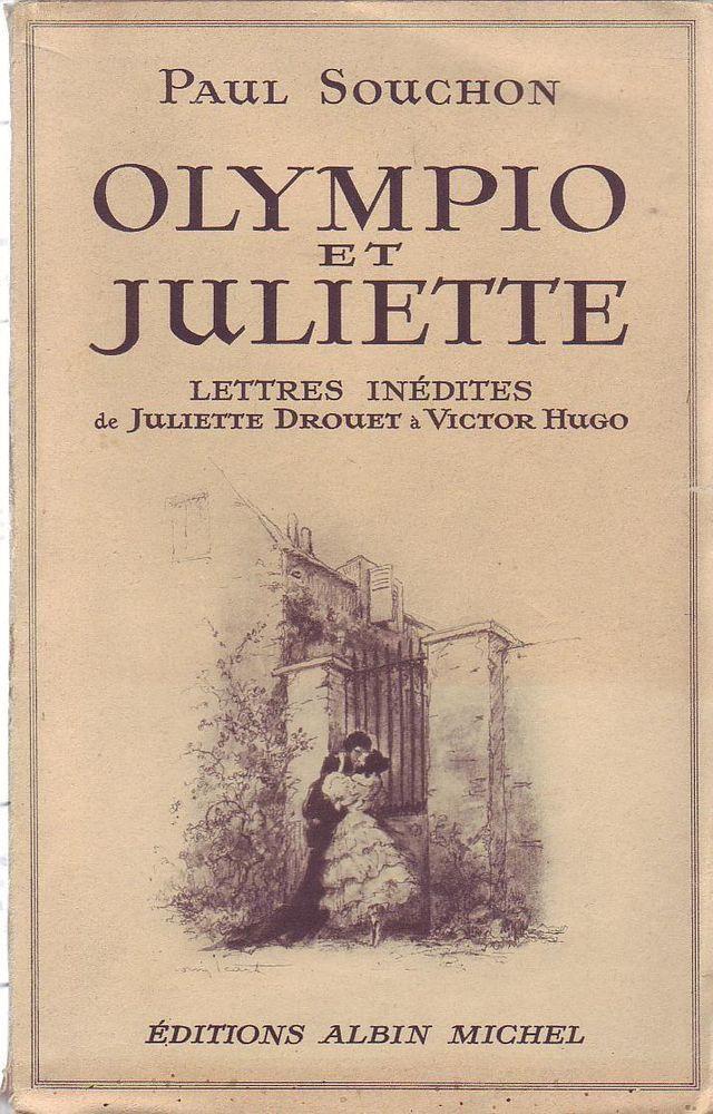 #correspondance : Olympio Et Juliette. Lettres Inedites De Juliette Drouet A Victor Hugo.  Albin Michel, 01/1940. 253 pp. brochées.