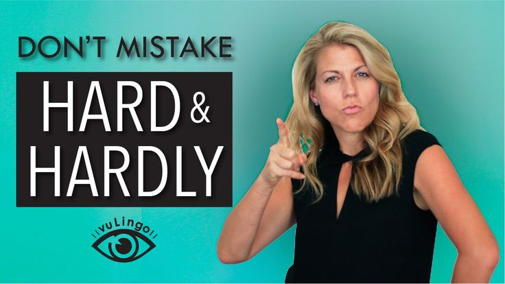 Don't mistake HARD & HARDLY...Don't forget to get your cheat sheet and watch free English videos every week at vuLingo.com!