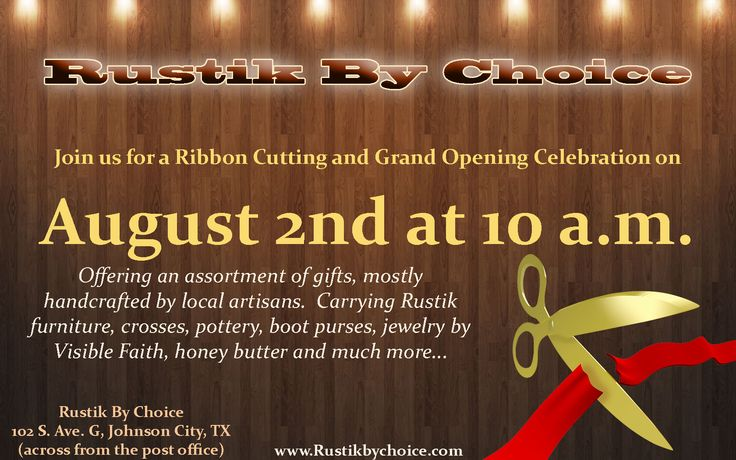 Join us as we celebrate the opening of another new business - Rustik by Choice August 2, 2014 at 10:00 am!