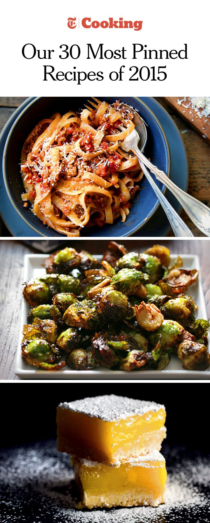 The recipes Pinterest users saved most from NYTCooking.com, including Marcella Hazan's Bolognese, roasted Brussels sprouts with garlic and lemon bars. (Photos, from top: Jim Wilson/NYT and Andrew Scrivani for NYT)