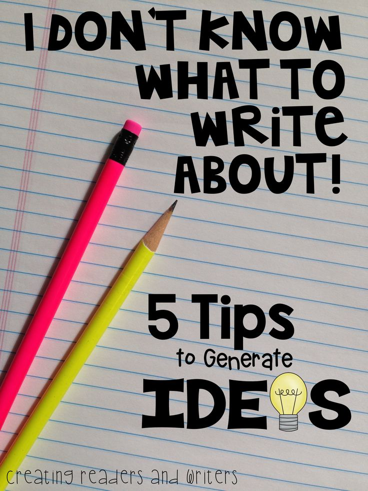 """I don't know what to write about!"" 5 TIPS for Generating Ideas (Blog Post from Creating Readers and Writers) #writing #ideas"