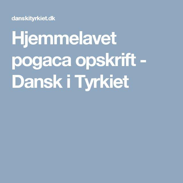 Hjemmelavet pogaca opskrift - Dansk i Tyrkiet