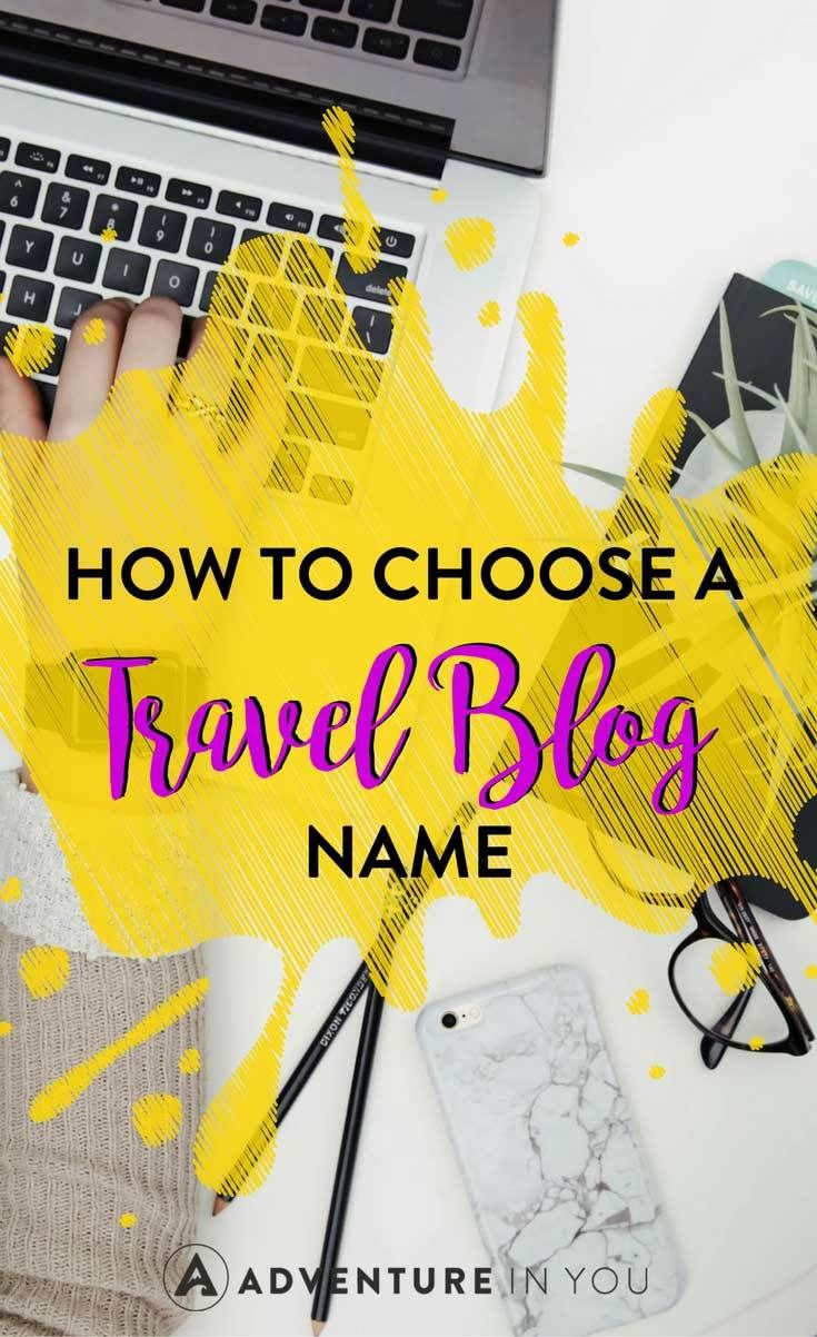 Choosing a Travel Blog Name | Looking to start a travel blog but unsure of what to call it? We've put together an awesome guide on how to choose a travel blog name to help you come up with the perfect brand name. #travelblog #blogging