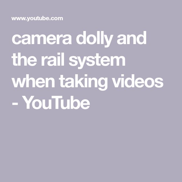 camera dolly and the rail system when taking videos - YouTube