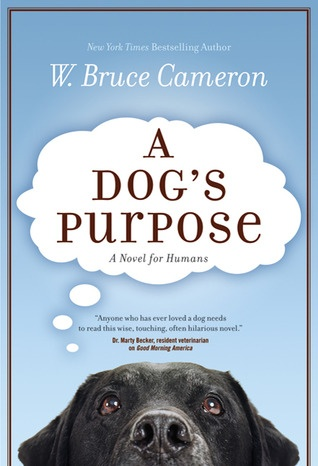 A Dog's Purpose - everyone should read this book.  Has so many hidden meanings about life.  One of my all time favorites.