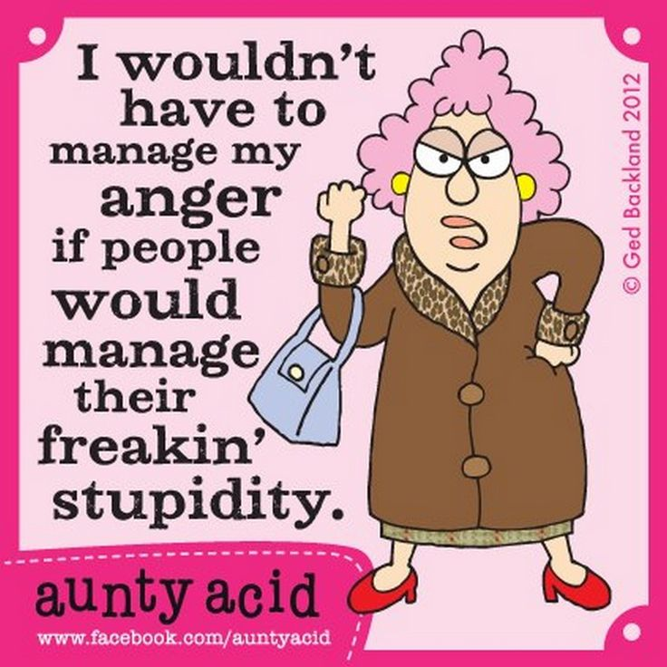Quotes About Anger And Rage: 354 Best AUNTY ACID QUOTES Images On Pinterest