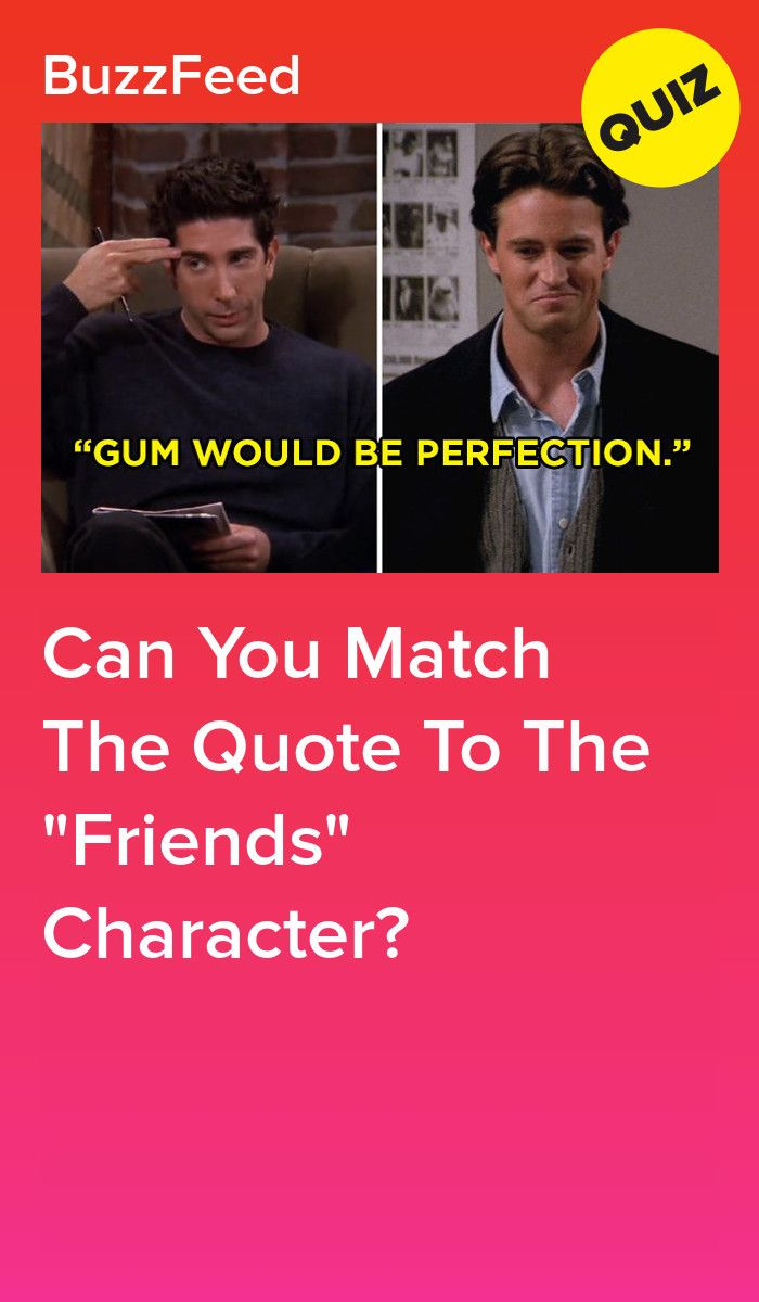 Can You Match The Quote To The Friends Character Friends Tv Quotes Friends Quizzes Tv Show Friends Characters