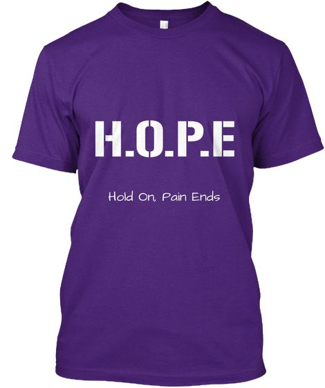 H.O.P.E   Hold  On, Pain Ends Purple T-Shirt Front