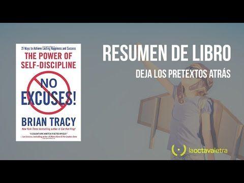 Sin excusas, el poder de la auto disciplina - Brian Tracy - YouTube
