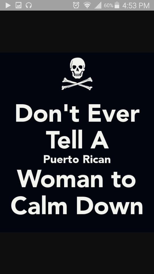 Be careful with a Puerto Rican Woman!!