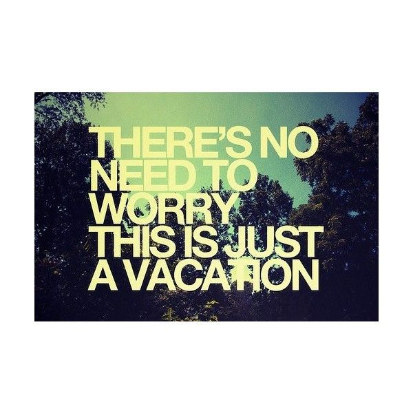 Need A Vacation Quotes: 25+ Best Summer Vacation Quotes On Pinterest