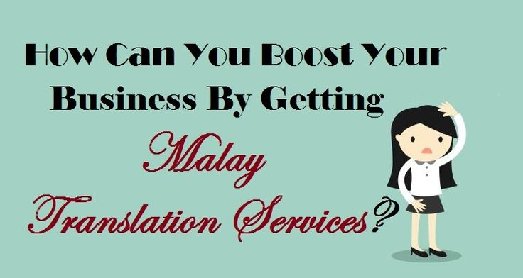 How Can You Boost Your #Business By Getting #MalayTranslation Services ?  #Malay #Language #Translation