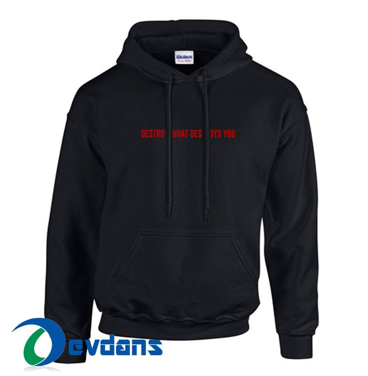 Like and Share if you want this  Destroy What Destroys You Hoodie Unisex Adult Size S to 2XL     Tag a friend who would love this!     $28.99    Get it here ---> https://www.devdans.com/product/destroy-destroys-hoodie-unisex-adult-size-s-2xl/