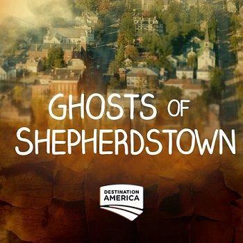 New Series Ghosts of Shepherdstown | Ghost TV Blogs