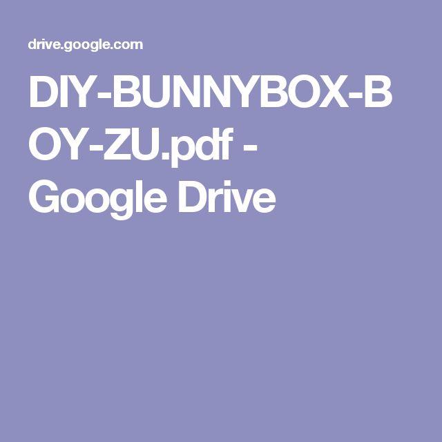 DIY-BUNNYBOX-BOY-ZU.pdf - GoogleDrive