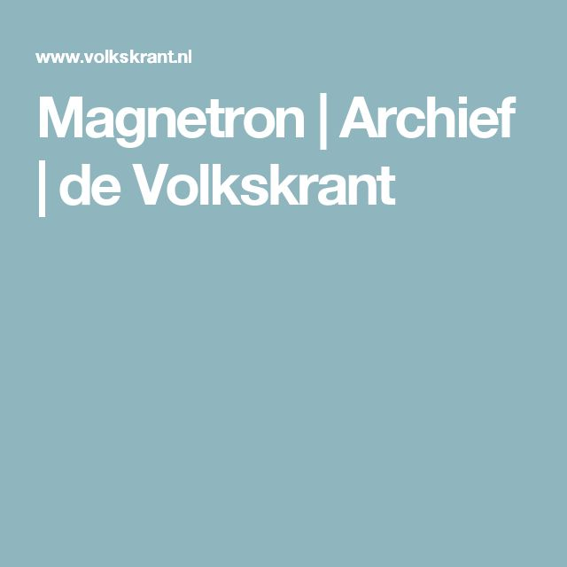 Magnetron | Archief | de Volkskrant. Allerlei tips en recepten/