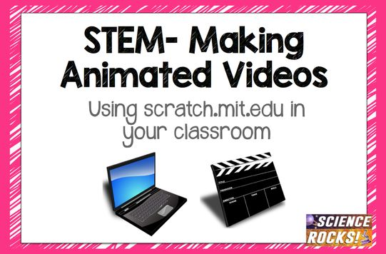 STEM in the classroom- making animated videos