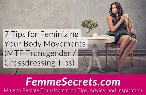7 Tips for Feminizing Your Body Movements (MTF Transgender / Crossdressing Tips) http://feminizationsecrets.com/feminizing-body-movements/