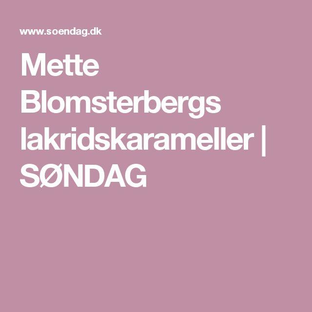 Mette Blomsterbergs lakridskarameller   SØNDAG