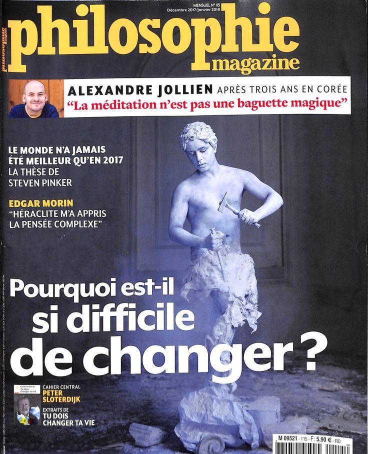 Philosophie magazine n°115 de décembre 2017 / janvier 2018 *Pourquoi est-il si difficile de changer?