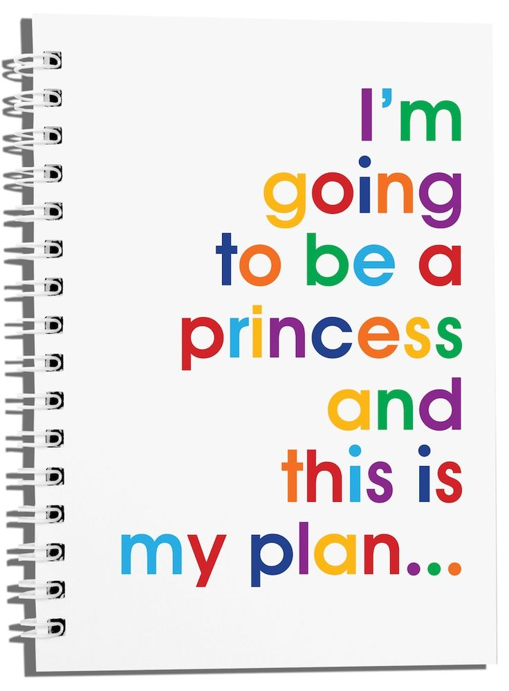 A6 Size - I'm going to be a Princess... You know you want to.