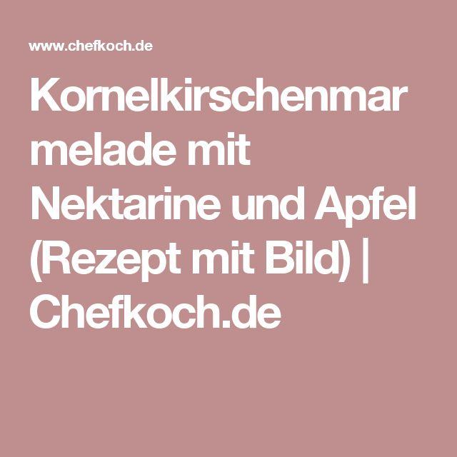 Kornelkirschenmarmelade mit Nektarine und Apfel (Rezept mit Bild)   Chefkoch.de