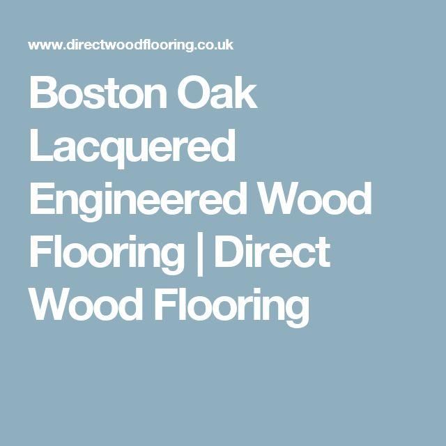 Boston Oak Lacquered Engineered Wood Flooring   Direct Wood Flooring